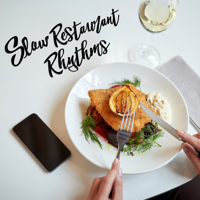 Slow Restaurant Rhythms – Relaxation, Instrumental Jazz Melodies Perfect for Dinner, Cocktail Bar Lounge, Easy Listening Jazz