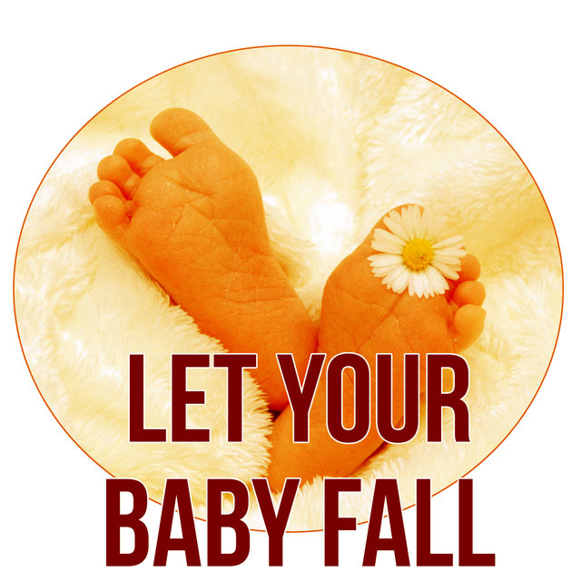 Let Your Baby Fall Asleep - Calming Sleep Music, Beautiful Melodies, Deep Sleep and White Noises