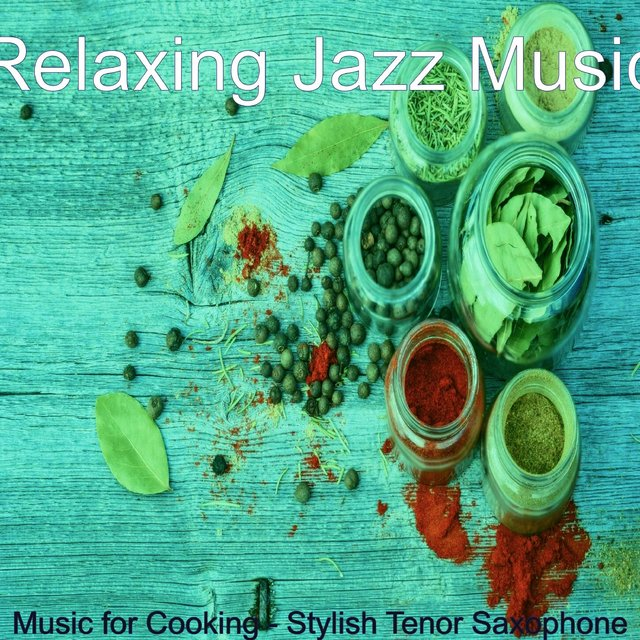 Music for Cooking - Stylish Tenor Saxophone