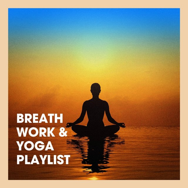 Breath Work & Yoga Playlist