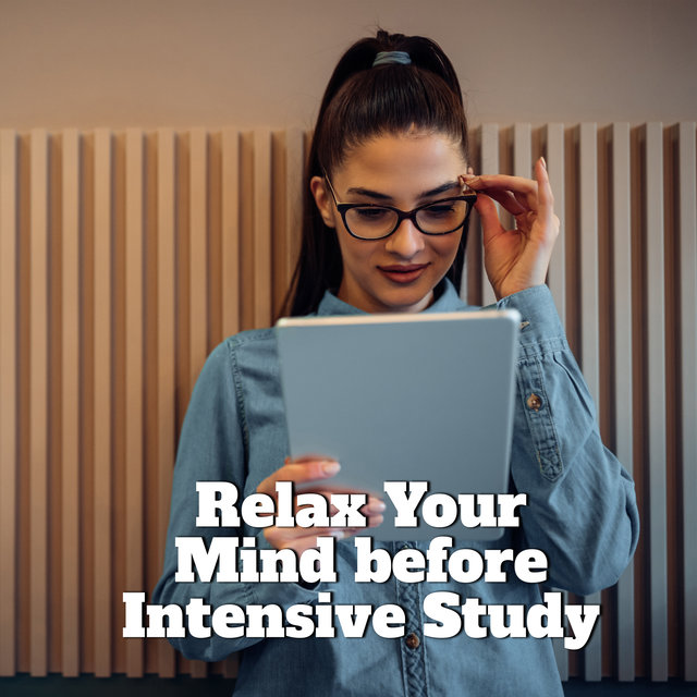 Relax Your Mind before Intensive Study