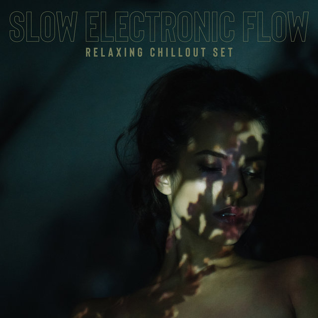 Slow Electronic Flow: Relaxing Chillout Set