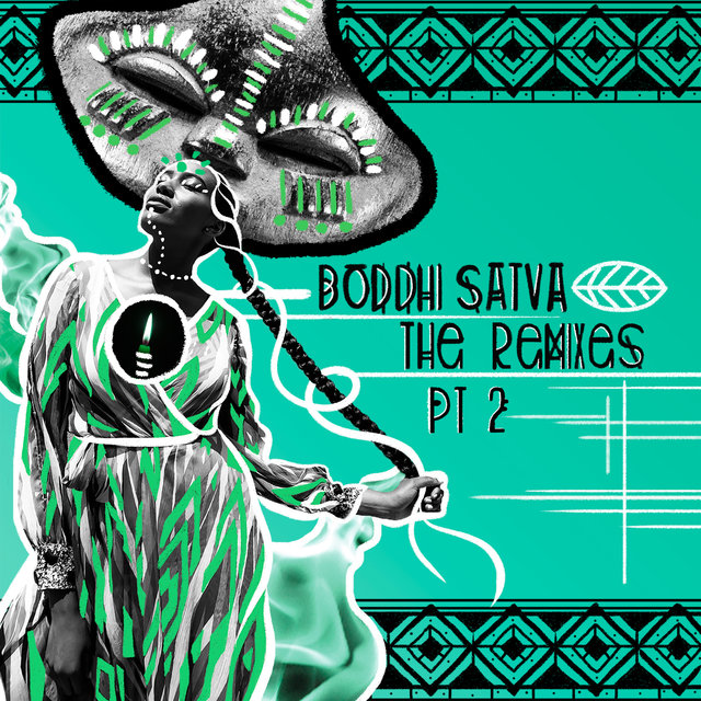 Boddhi Satva The Remixes Pt. 2