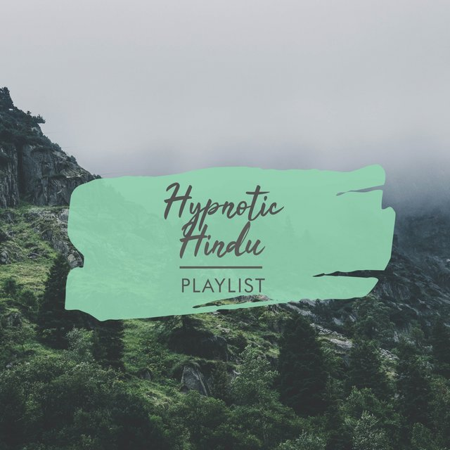 Hypnotic Hindu Playlist