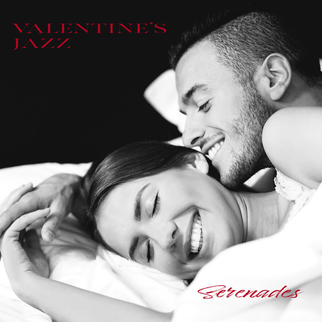Valentine's Jazz Serenades: 15 Charming Instrumental Jazz Sounds Perfect for Celebrate Valentine's Day with a Loved One, Romantic Time, Easy Listening, Sentimental Mood