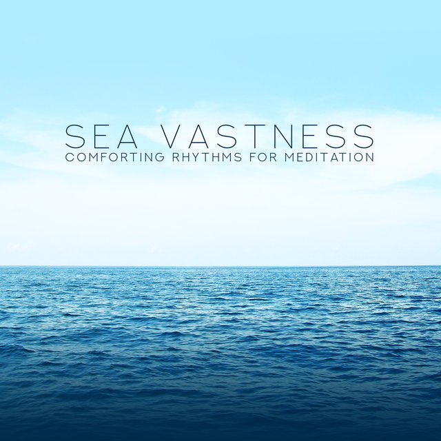 Sea Vastness: Comforting Rhythms for Meditation