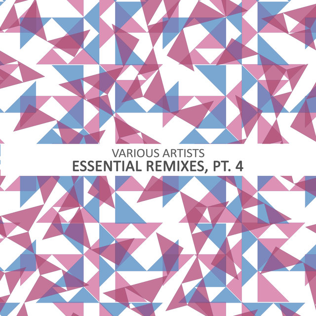 Essential Remixes, Pt. 4
