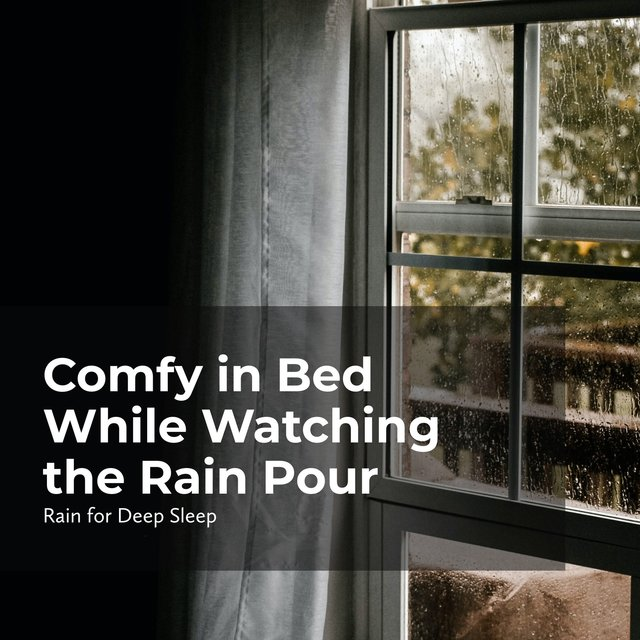 Comfy in Bed While Watching the Rain Pour