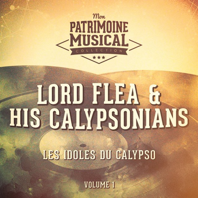 Les idoles du calypso : Lord Flea & His Calypsonians, Vol. 1