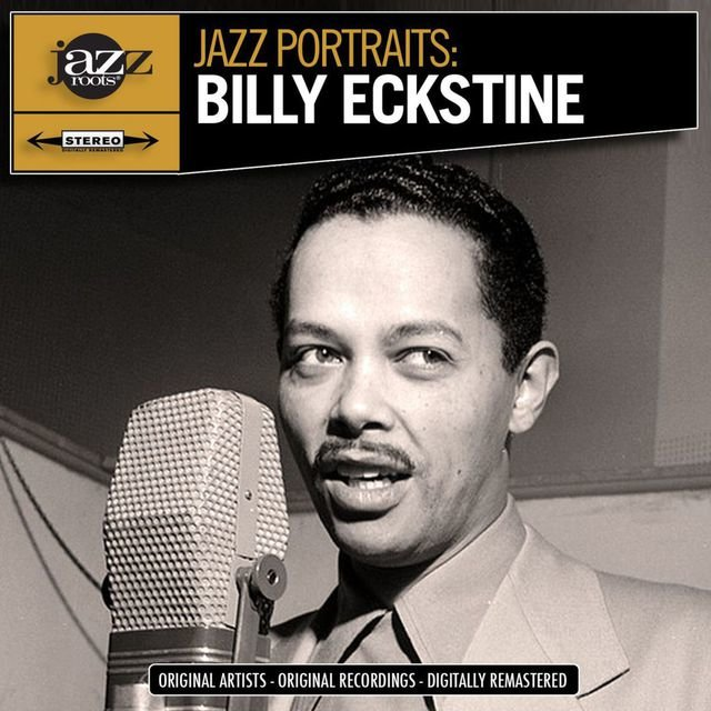 Jazz Portraits: Billy Eckstine (Digitally Remastered)
