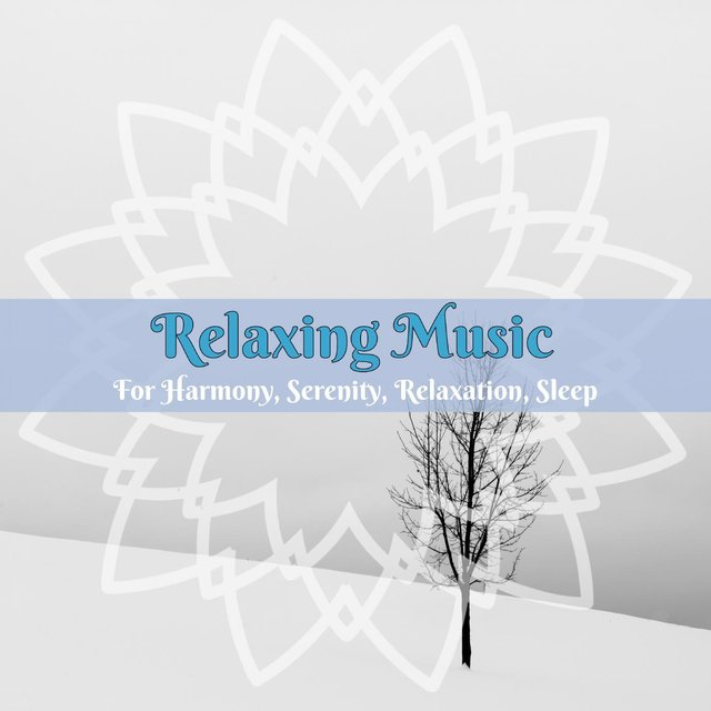 Relaxing Music For Harmony, Serenity, Relaxation, Sleep