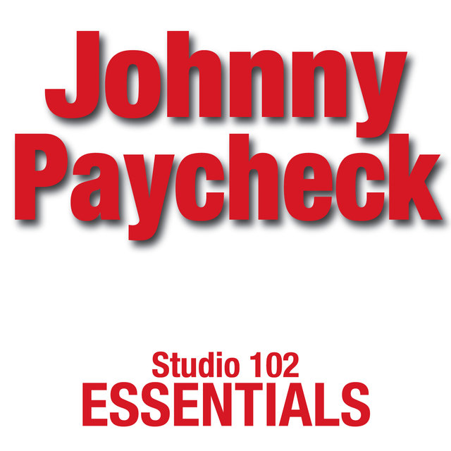 Johnny Paycheck: Studio 102 Essentials