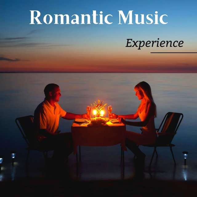 Romantic Music Experience - The Most Relaxing Piano Sex Music for Dinner, Romance and Lovemaking