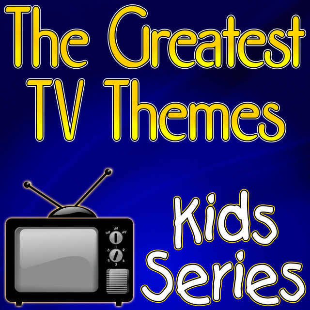 The Greatest TV Themes - Kids Series