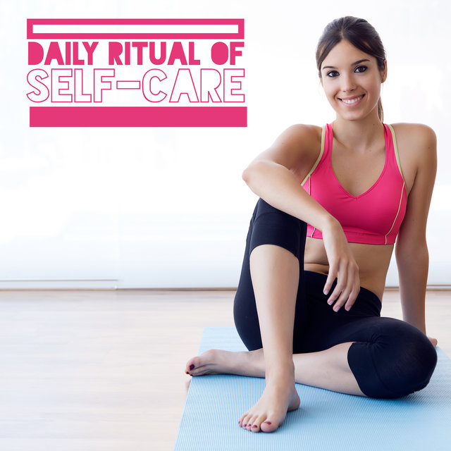 Daily Ritual of Self-Care - Meditate, Practice Yoga, Breathe Deeply and Take Cold Showers to Take Care of Your Body and Spirit, Autogenic Training, Circle of Life, Nature Beauty, Feel Happy, New Age Music