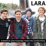 Lara (feat. Jamie Cumberlidge, Fletcher Pilon & Balin Rowley)