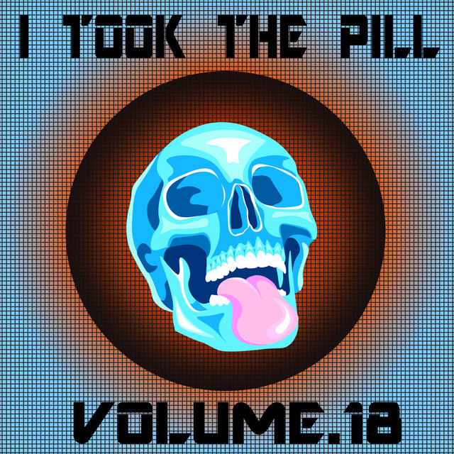 I Took The Pill, Vol. 18