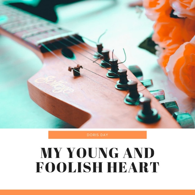 My Young and Foolish Heart