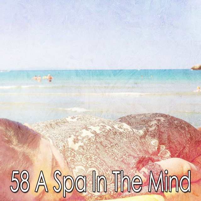 58 A Spa in the Mind