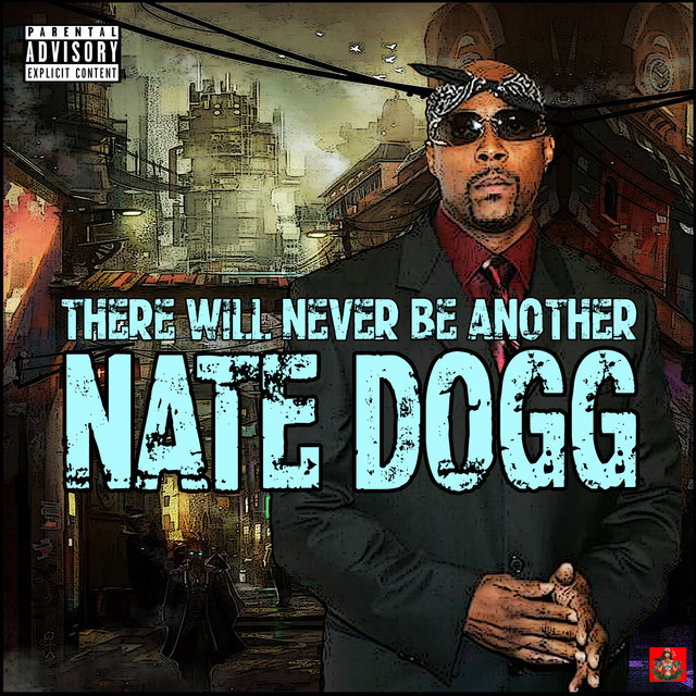There Will Never Be Another Nate Dogg
