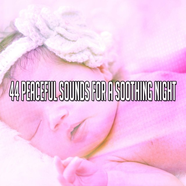 44 Peaceful Sounds for a Soothing Night