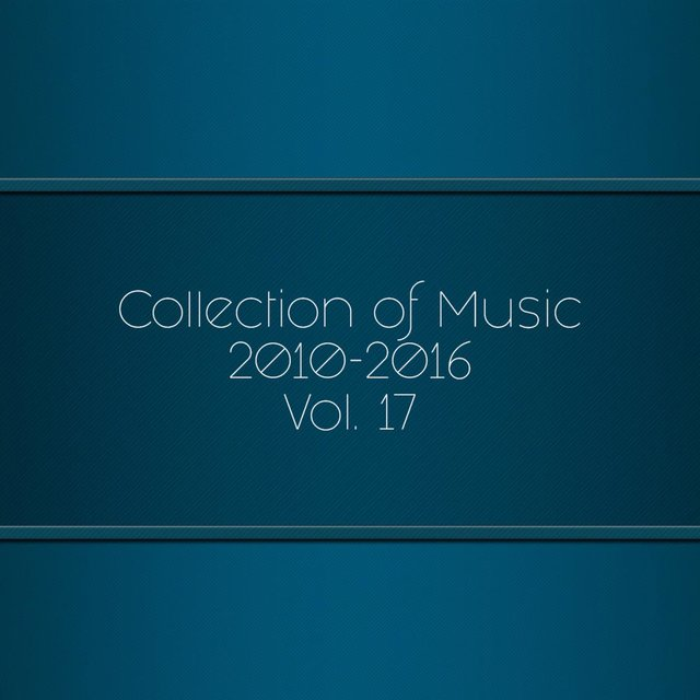 Collection Of Music 2010-2016, Vol. 17