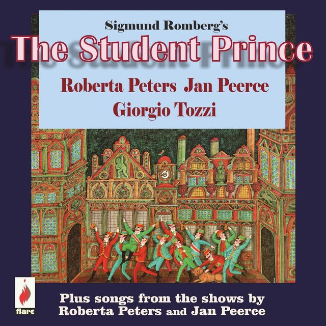 The Student Prince (Original Music from the Show) (Plus Songs from the Shows by Roberta Peters and Jan Peerce)