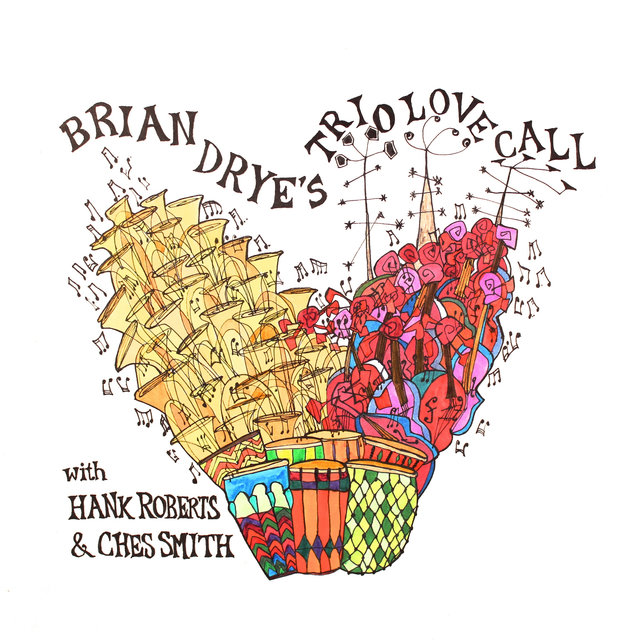 Cover art for album Trio Love Call by Brian Drye, Hank Roberts, Ches Smith
