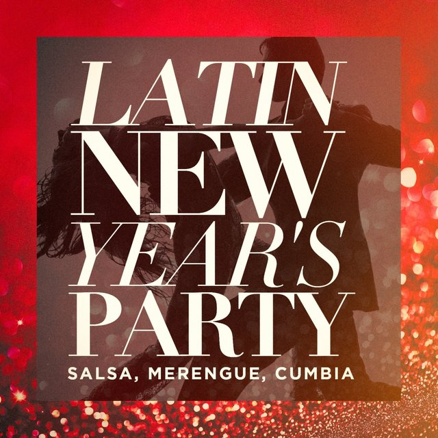 Latin New Year's Party (Salsa, Merengue, Cumbia)