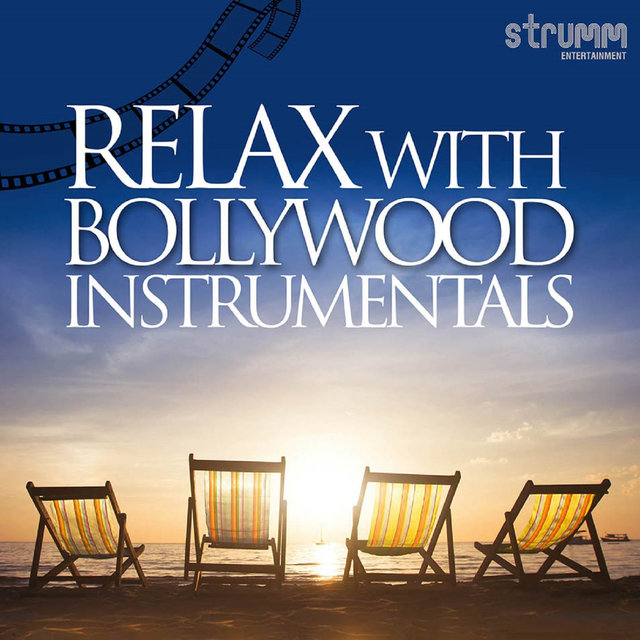 Relax with Bollywood Instrumentals
