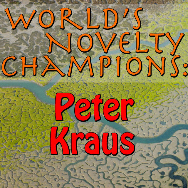 World's Novelty Champions: Peter Kraus