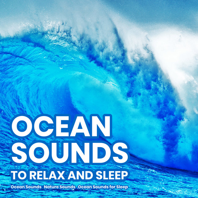 Ocean Sounds to Relax and Sleep