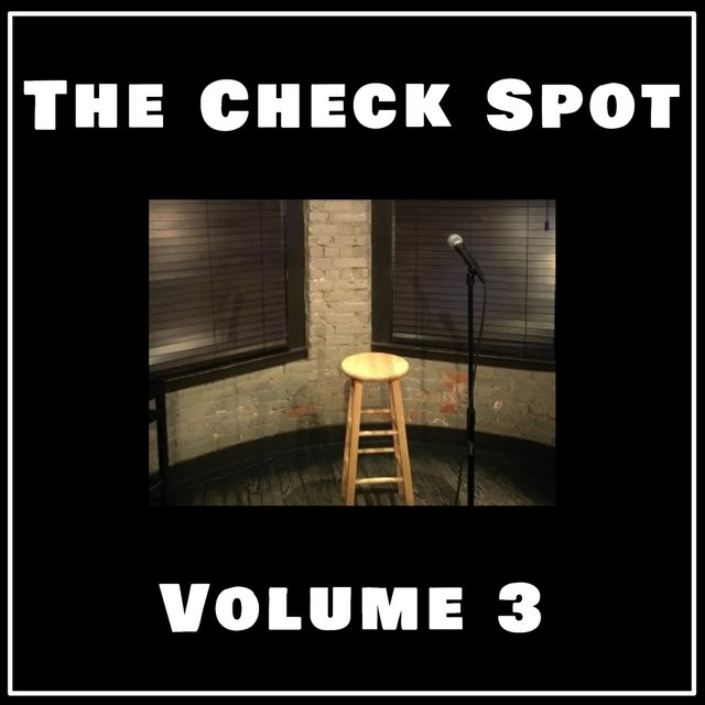 The Check Spot, Vol. 3