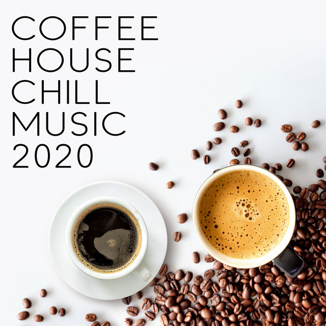 Coffeehouse Chill Music 2020