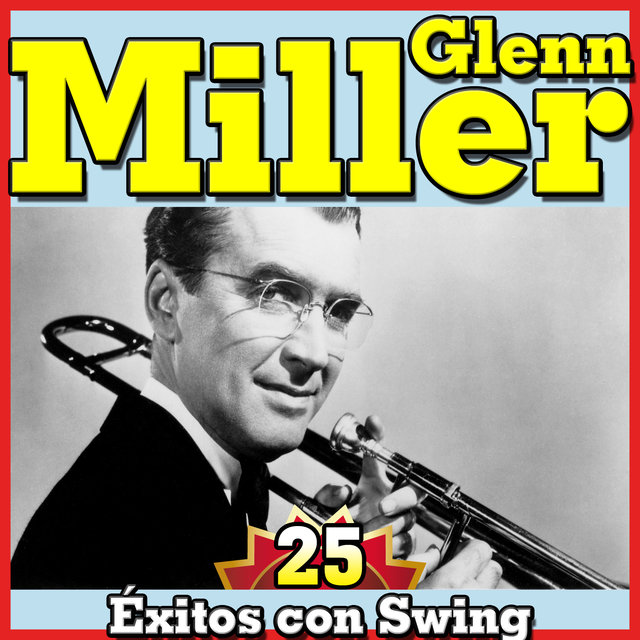 Glen Miller 25 Éxitos con Swing
