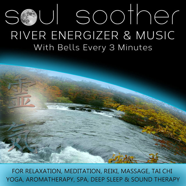 River Energizer and Music - With Bells Every 3 Minutes for Relaxation, Meditation, Reiki, Massage, Tai Chi, Yoga, Aromatherapy, Spa, Deep Sleep and Sound Therapy