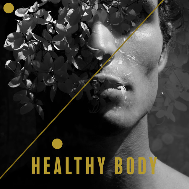 Healthy Body - Meditative Sounds Give You a Sense of Calm, Balance and Harmony