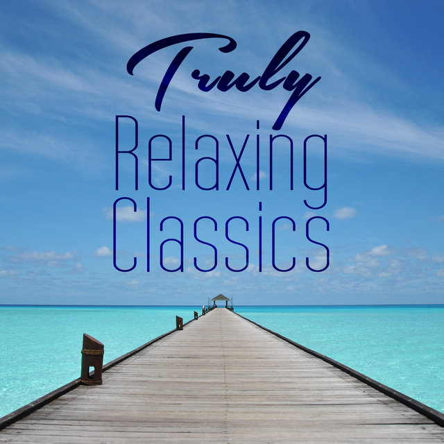 Truly Relaxing Classics