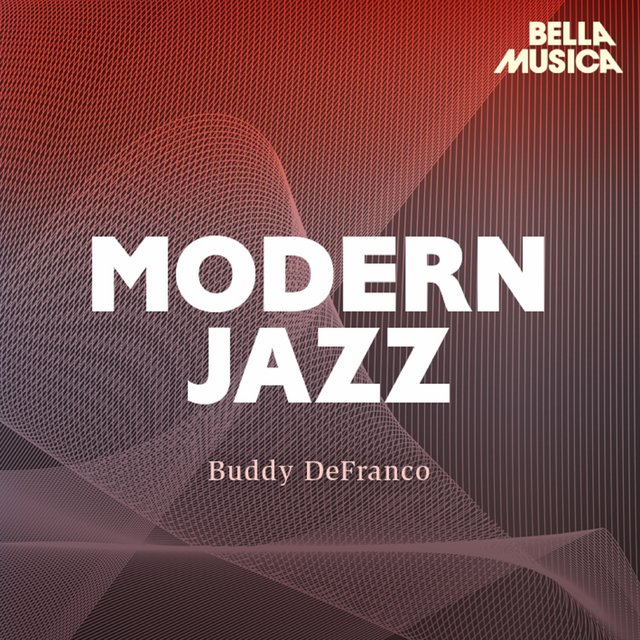 Modern Jazz: Buddy DeFranco & Oscar Peterson Quartet - Jimmy Giuffre Four