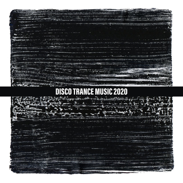 Disco Trance Music 2020: Best Songs for Dancing All Night Long, Chatting with Friends, Playing Party Games, Swimming in the Pool, Socializing, Having Fun