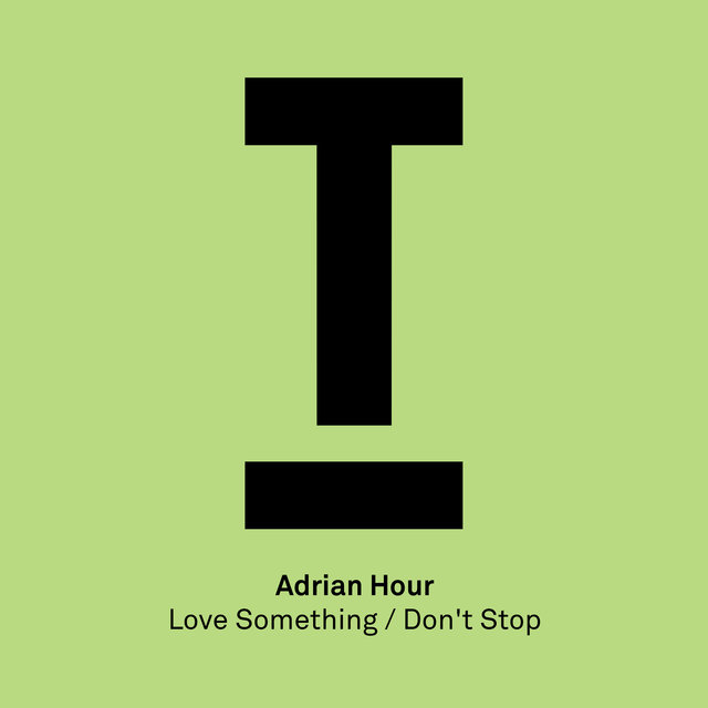 Love Something / Don't Stop