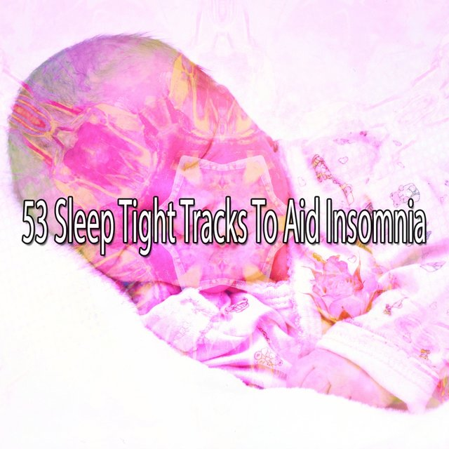 53 Sleep Tight Tracks to Aid Insomnia