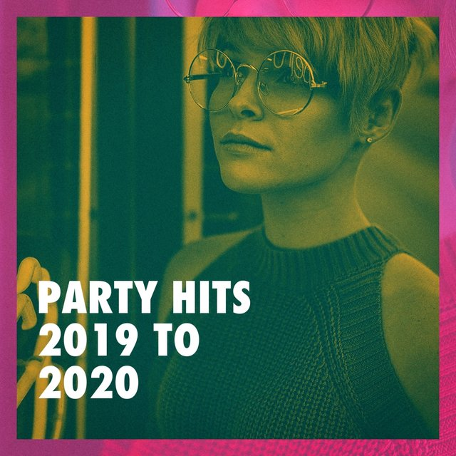 Party Hits 2019 to 2020