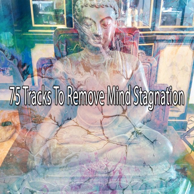75 Tracks to Remove Mind Stagnation
