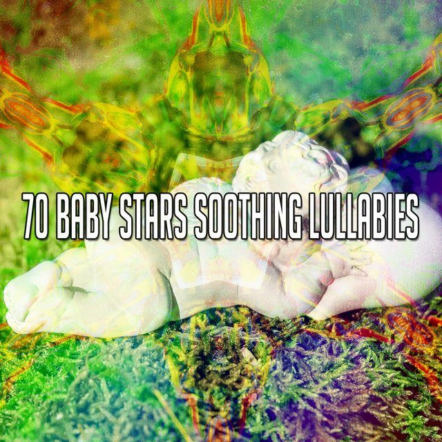 70 Baby Stars Soothing Lullabies