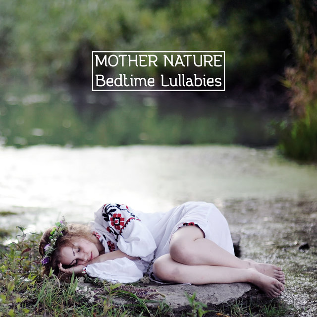 Mother Nature Bedtime Lullabies