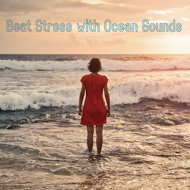 Beat Stress with Ocean Sounds