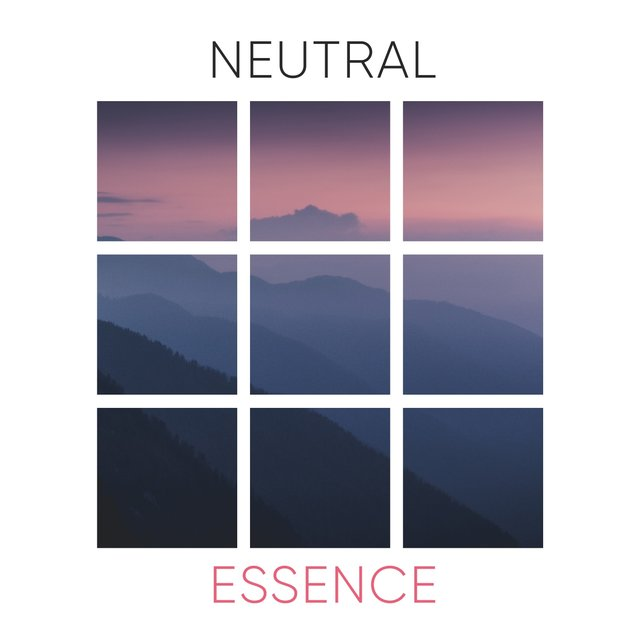 # Neutral Essence
