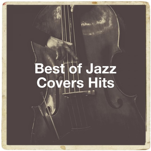 Best of Jazz Covers Hits