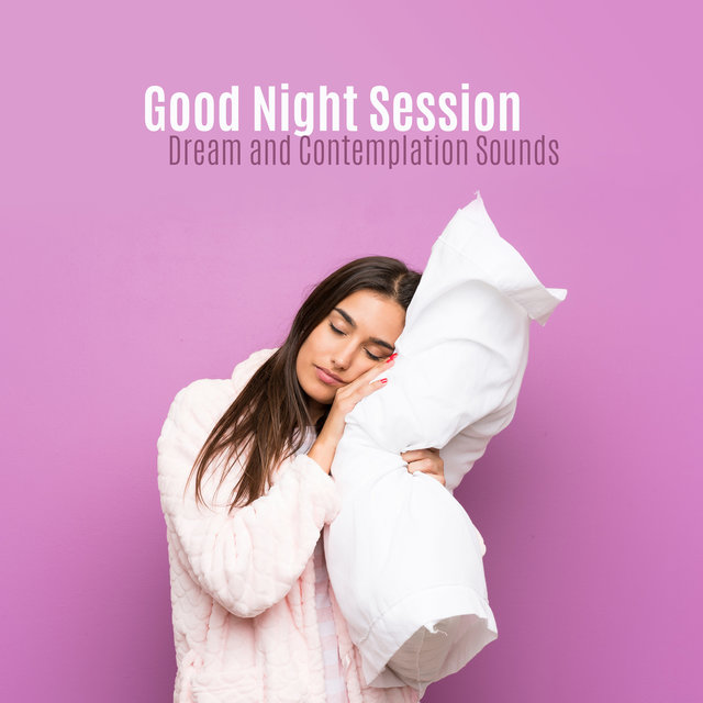Good Night Session: Dream and Contemplation Sounds